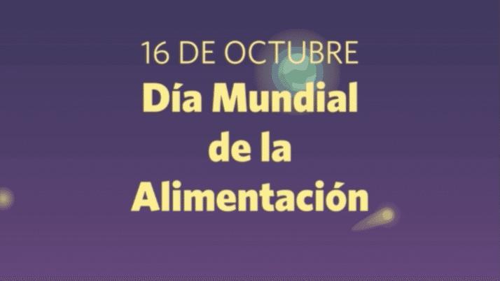16 OCT | Día Mundial de la Alimentación